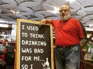 Myślałem, że picie jest dla mnie złe, dlatego przestałem o tym myśleć