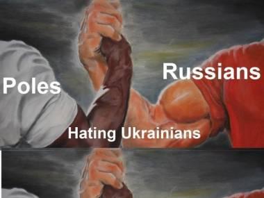 Co nas jednoczy, to nienawiść do wspólnych wrogów